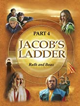 Jacob's Ladder Part 4 - Ruth and Boaz