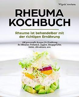Rheuma Kochbuch - Rheuma ist behandelbar mit der richtigen E