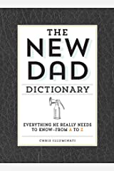 The New Dad Dictionary: Everything He Really Needs to Know - from A to Z Kindle Edition