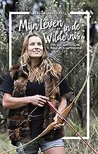 Mijn leven in de wildernis: van de Achterhoek naar Nieuw-Zeeland