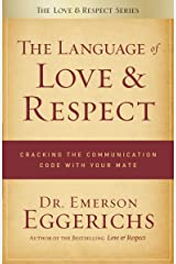 The Language of Love and Respect: Cracking the Communication Code with Your Mate Kindle Edition