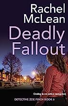 Deadly Fallout (Detective Zoe Finch Book 6) (English Edition)