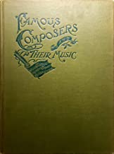 Famous Composers and Their Music, Works, VOLUME ELEVEN, 11, Illustrated, Souvenir Edition