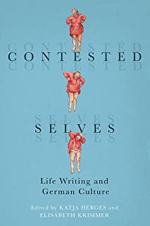 Contested Selves: Life Writing and German Culture (English Edition)