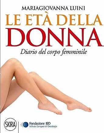 Le età della donna: Diario del corpo femminile