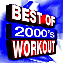 Best of 2000's Workout - 40 Tracks