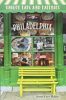 Unique Eats and Eateries of Philadelphia