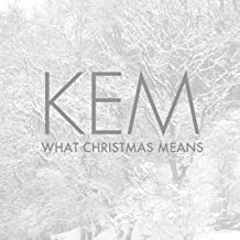 kem what christmas means songs