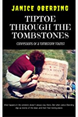 Tiptoe Through the Tombstones: Confessions of a Tombstone Tourist Kindle Edition