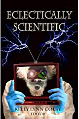 Eclectically Scientific (Eclectic Writing Series Book 7) Kindle Edition