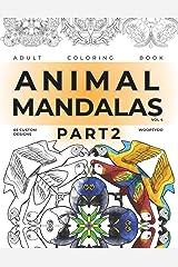 Animal Mandalas Coloring Book - Part 2: 65 Custom Designs (Volume 4) Paperback