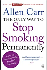 The Only Way to Stop Smoking Permanently: Quit cigarettes for good with this groundbreaking method (Penguin Health Care & Fitness) Kindle Edition
