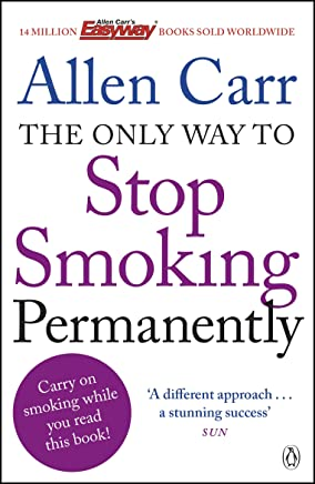 The Only Way to Stop Smoking Permanently: Quit cigarettes for good with this groundbreaking method (Penguin Health Care & Fitness) (English Edition)