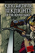 King Arthur and the Knights of the Round Table (Graphic Fiction: Graphic Revolve)