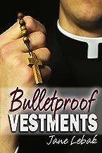Bulletproof Vestments: Father Jay Book 0