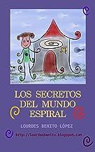 Los secretos del mundo espiral (Spanish Edition)