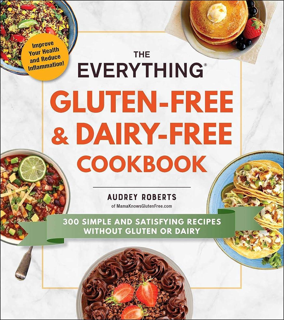 さておきシングルカウントアップThe Everything Gluten-Free & Dairy-Free Cookbook: 300 simple and satisfying recipes without gluten or dairy (Everything?) (English Edition)