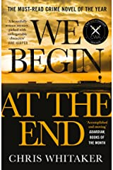 We Begin at the End: Winner of the CWA Gold Dagger for Best Crime Novel 2021 Kindle Edition