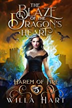 The Blaze of the Dragon's Heart: A Reverse Harem Paranormal Fantasy Romance (Harem of Fire Book 5)