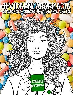 Vida en la farmacia: Un sarcástico libro de colorear para adultos: Un libro antiestrés divertido, original y cargado de sa...
