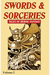 Swords & Sorceries: Tales of Heroic Fantasy Volume 2 Kindle Edition