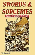 Swords & Sorceries: Tales of Heroic Fantasy Volume 2