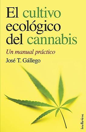 El cultivo ecologico del cannabis (Spanish Edition) (Indicios)