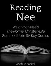 Reading Nee - Watchman Nee's The Normal Christian Life Summed Up in Six Key Quotes