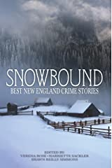 Snowbound: The Best New England Crime Stories 2017 Kindle Edition