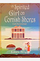 A Spirited Girl on Cornish Shores (A Little Hotel in Cornwall Book 2) Kindle Edition