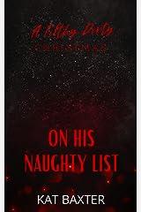 On His Naughty List (A Filthy Dirty Christmas) Kindle Edition