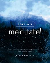 don t hate meditate