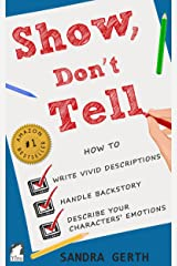 Show, Don't Tell: How to write vivid descriptions, handle backstory, and describe your characters' emotions (Writers' Guide Series) Kindle Edition
