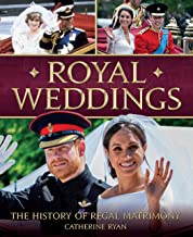 Royal Weddings: A History of Regal Matrimony (Oxford People)