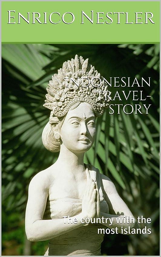 元の熱帯の進行中Indonesian travel-story: The country with the most islands (SouthEast-Asia Book 10) (English Edition)