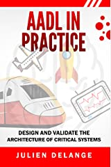 AADL In Practice: Become an expert in software architecture modeling and analysis (English Edition) Format Kindle