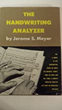 The Handwriting Analyzer: a Useful and Entertaining Book Which Puts Graphology Entirely in the Hands of the Layman...