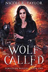 Wolf Called (Fortitude Wolves Book 1) Kindle Edition