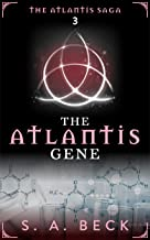 The Atlantis Gene (The Atlantis Saga Book 3)