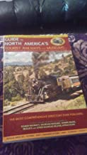 Guide to North America's Tourist Railways and Museums (Complete Directory of Over 250 Tourist Railways and Museums)