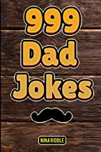 999 Dad Jokes: The Ultimate Gift for Men. Funny, Clean, and Corny. The Best Dad Jokes to Tell Your Kids
