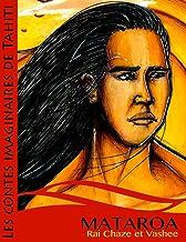 Mataroa et le roi des oiseaux (Les contes imaginaires de Tahiti) (Volume 2) (French Edition) PDF