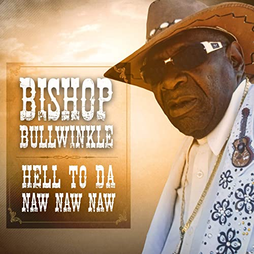 bishop bullwinkle hell to the naw naw free mp3 download