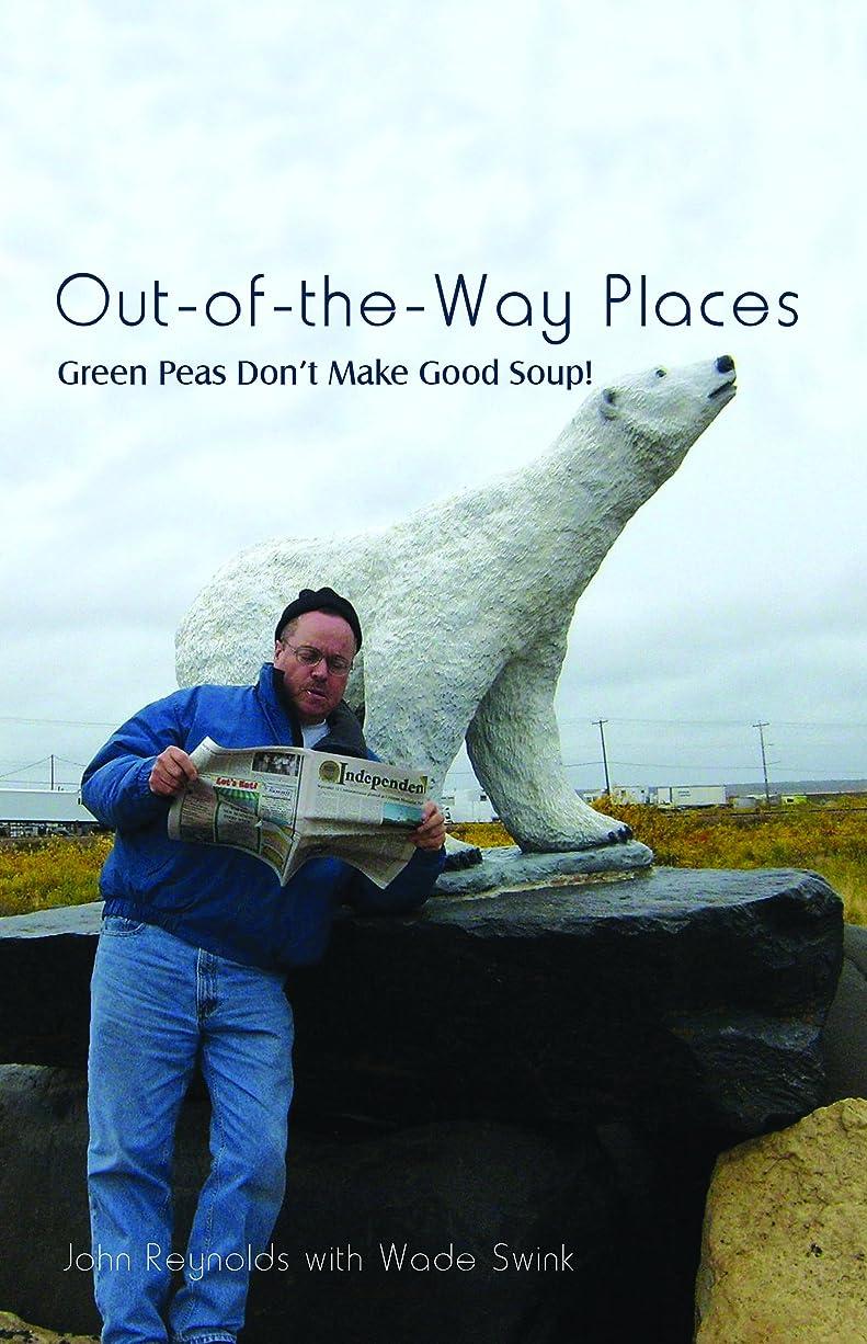 消毒するクリップ難しいOut-Of-The-Way Places: Green Peas Don'T Make Good Soup! (English Edition)