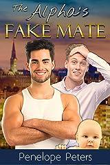 The Alpha's Fake Mate Kindle Edition