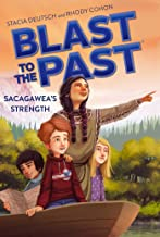 Sacagawea's Strength (Blast to the Past Book 5)