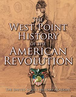West Point History of the American Revolution (4) (The West Point History of Warfare Series)