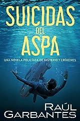 Suicidas del aspa: Una novela policíaca de misterio y crímenes Versión Kindle
