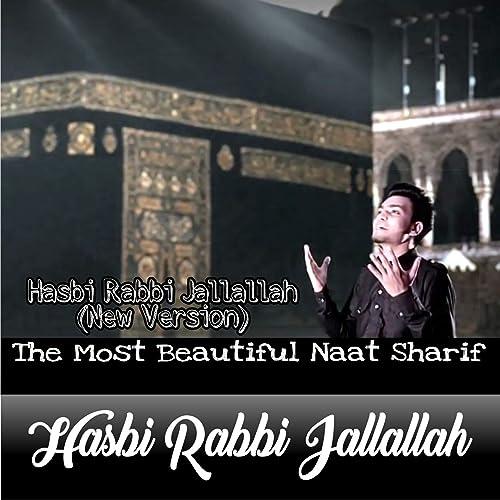 Hasbi Rabbi Jallallah (Most Beautiful Naat Sharif) [New