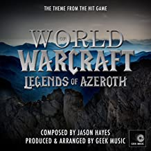 World Of Warcraft - Legends Of Azeroth - Main Theme